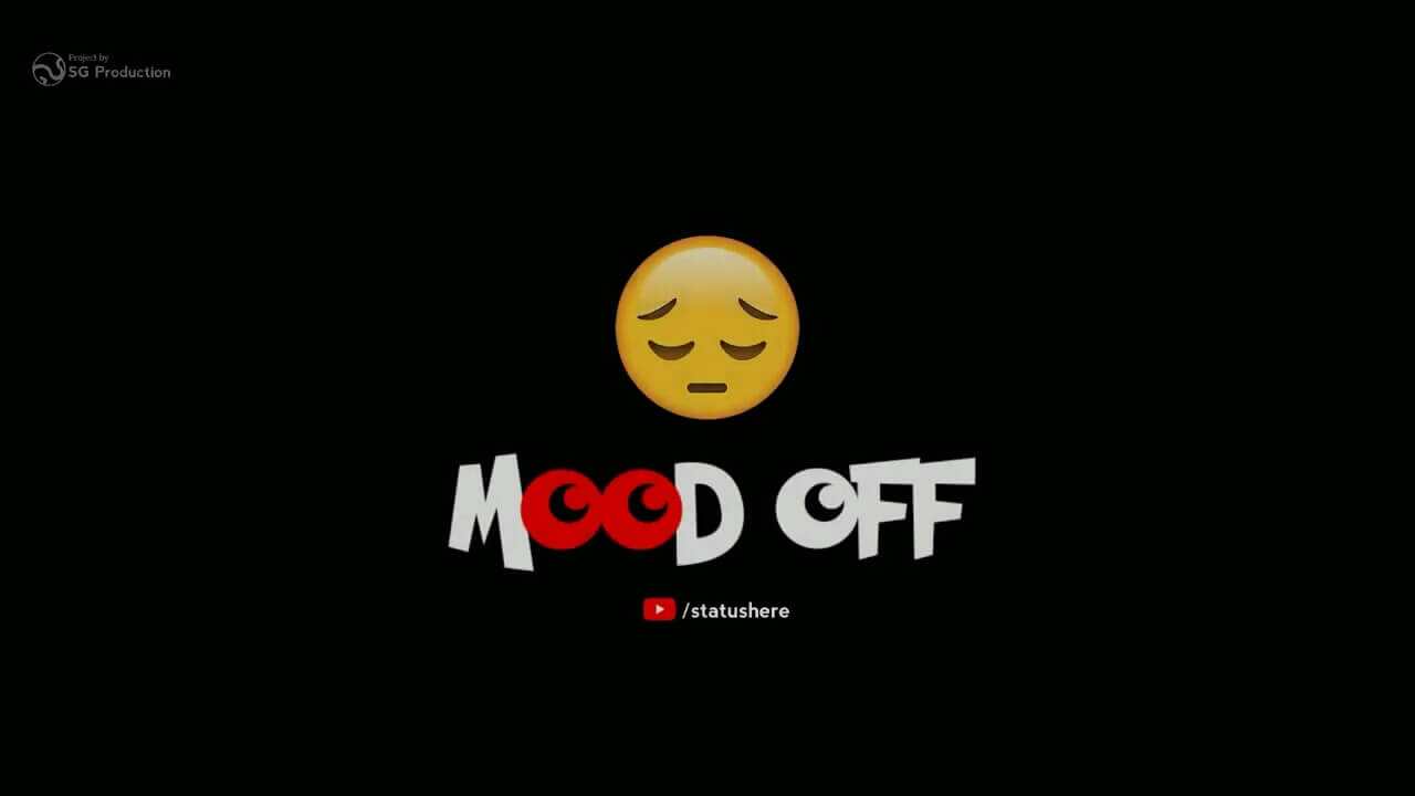 Download the Best mood off status video download