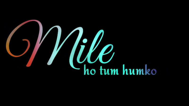 Mile ho tum humko status download 30 sec video